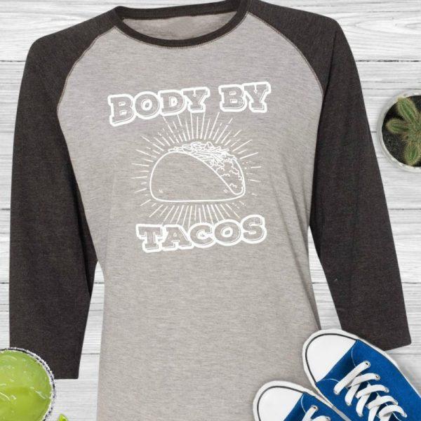 Body By Tacos Funny Taco Shirt Baseball Tee
