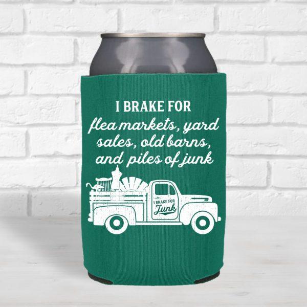 I Brake For Junk Can Cooler