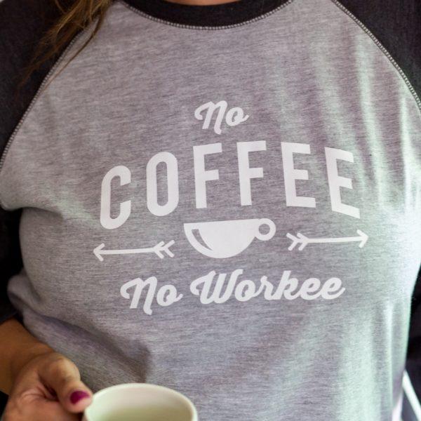 No Coffee No Workee Baseball Tee