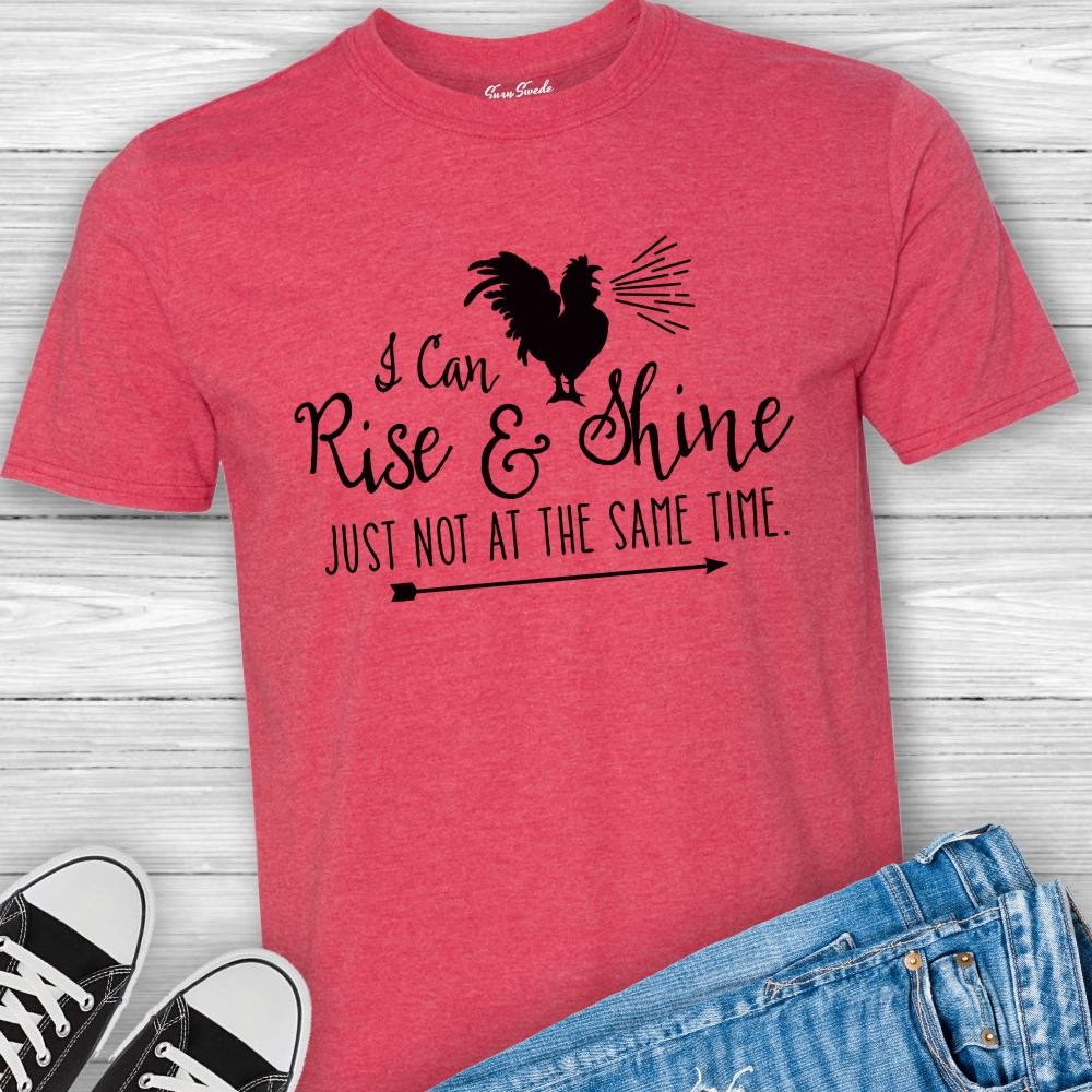 Rise-Shine-Not-Same-Time-Funny-Tshirt