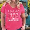DontNeedTherapy Vneck Pink