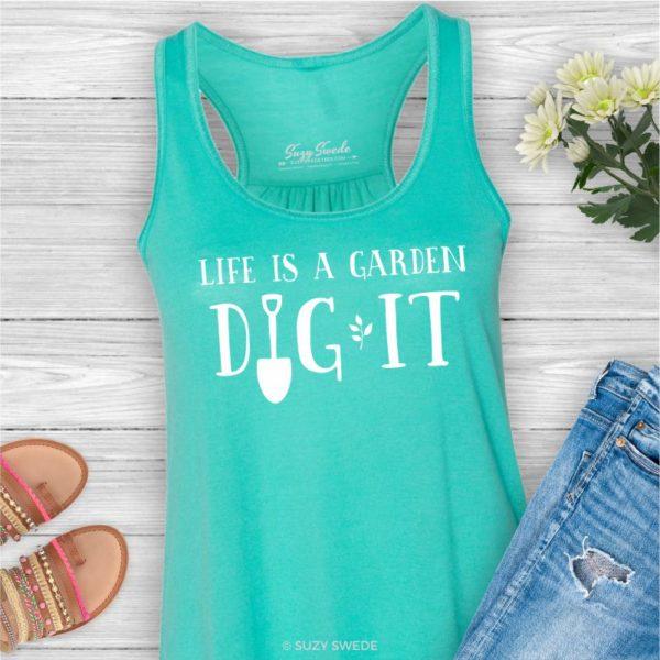 Life is garden dig it ladies tank top