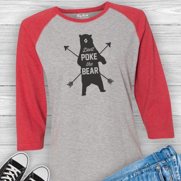 Don't Poke the Bear Baseball Tee