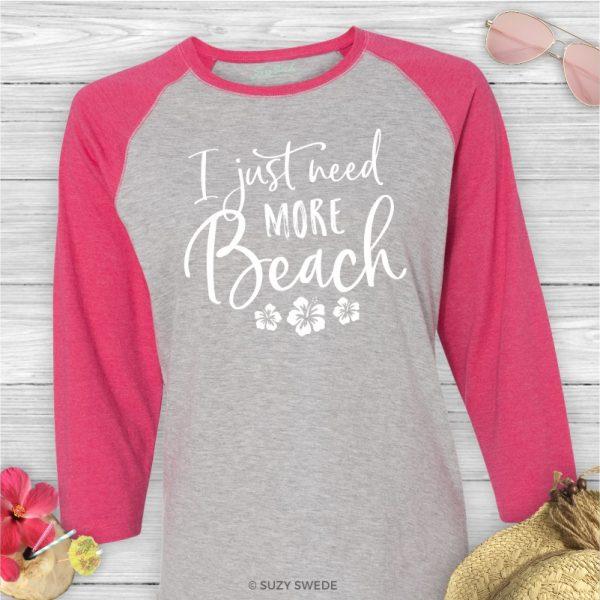 Need More Beach BAseball SHirt