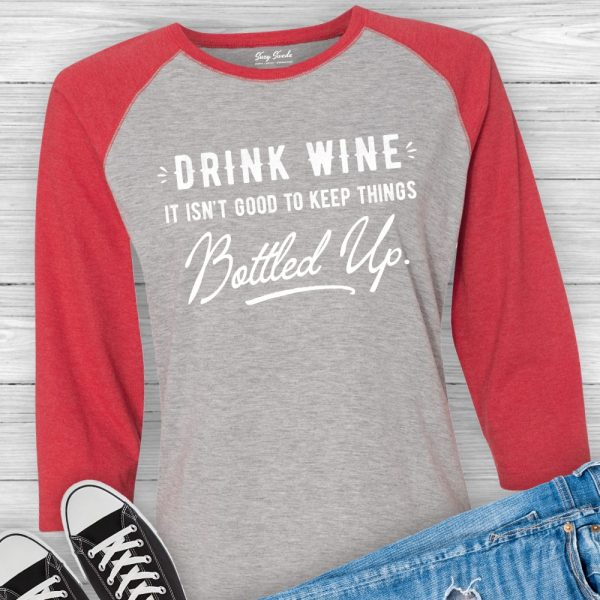 Drink Wine It Isn't Good to Keep Things Bottled Up Baseball T-Shirt