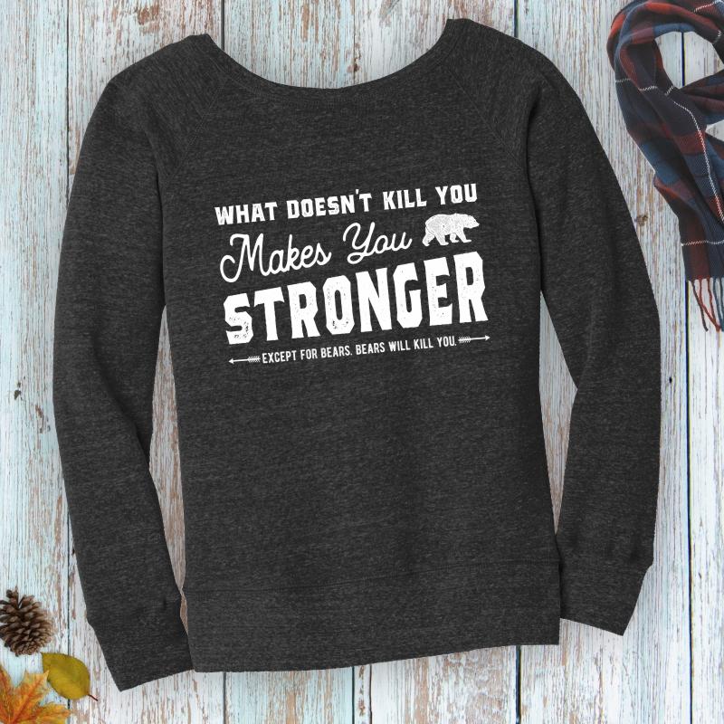 What-Doesnt-Kill-You-Bears-Ladies-Sweatshirt