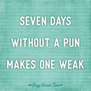 Seven Days No Pun