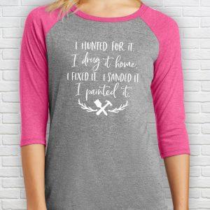 I Hunted for it, drug it home, painted it DIY raglan shirt