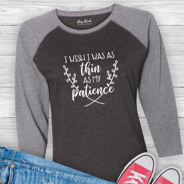 I Wish I Was As Thin As My Patience Baseball Tee