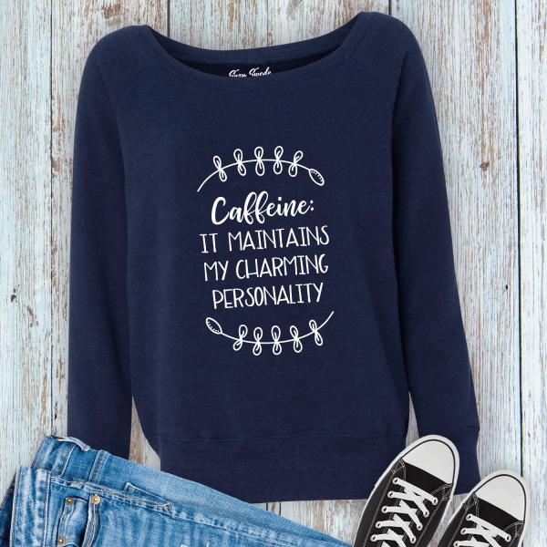 Caffeine Maintains My Charming Personality Ladies Sweatshirt