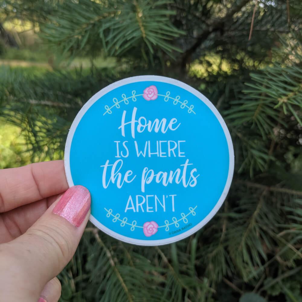 Home-Pants-Aren't-Sticker