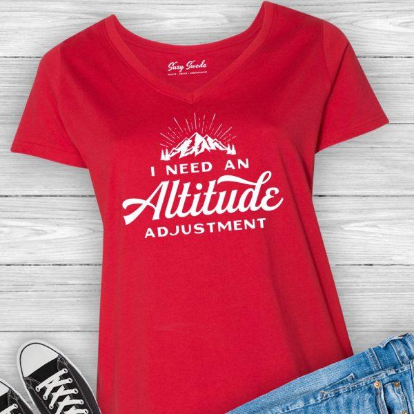 I need an Altitude Adjustment Ladies Plus Size V-Neck Tee