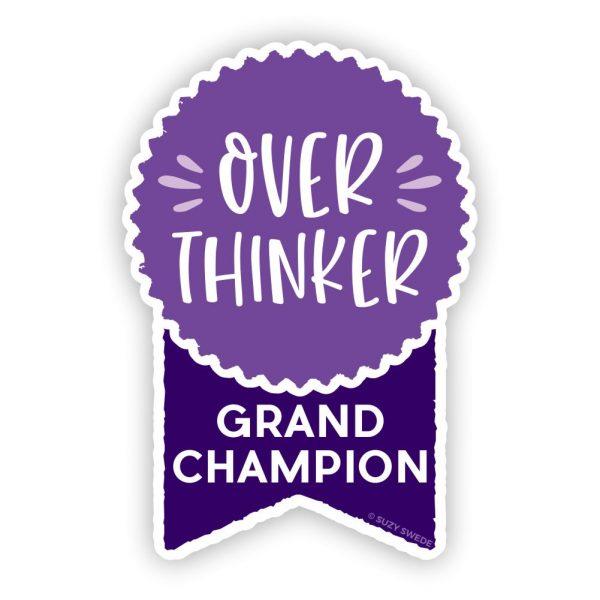 Grand Champion Overthinker Sticker