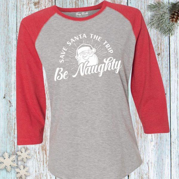 Be Naughty Save Santa The Trip Funny Christmas Baseball Raglan Tee