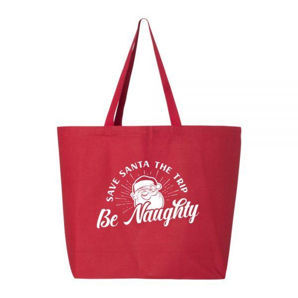 Be Naughty Save Santa the Trip Holiday Tote Bag
