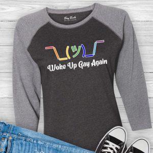 Woke Up Gay Again Raglan Shirt