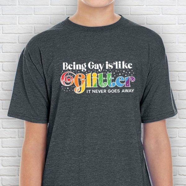 Being Gay is Like Glitter Kids LGBTQ T-Shirt