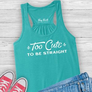 Too Cute to Be Straight Racerback Tank
